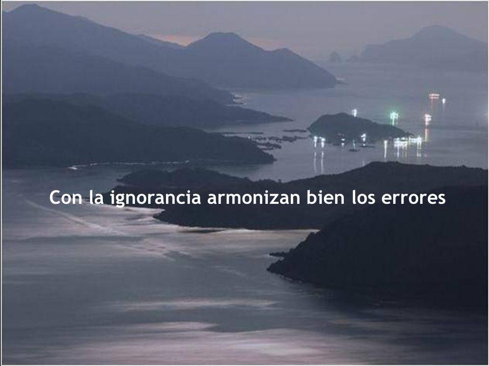 Conocer nuestra ignorancia es la mejor parte del conocimiento.