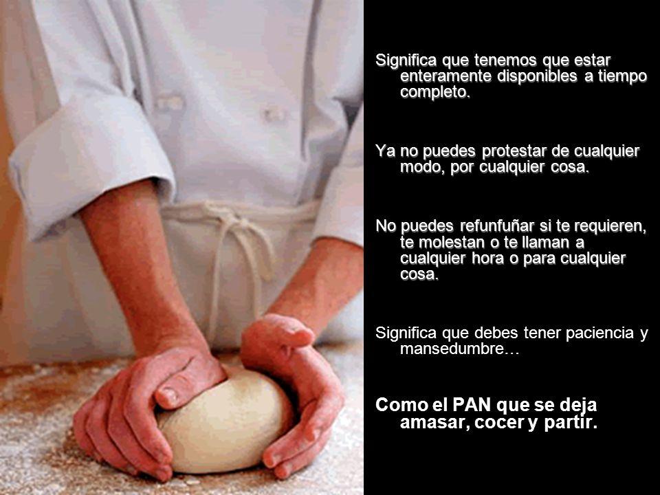 Puede que sea bonito pero no es fácil HACERSE PAN.
