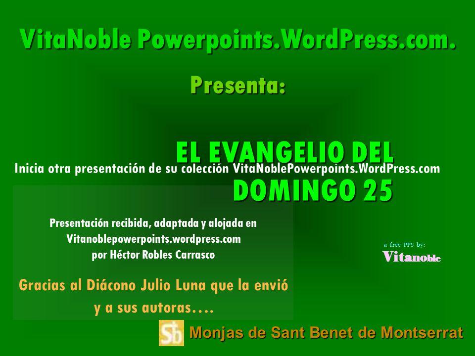 Monjas de Sant Benet de Montserrat Inicia otra presentación de su colección VitaNoblePowerpoints.WordPress.com VitaNoble Powerpoints.WordPress.com.