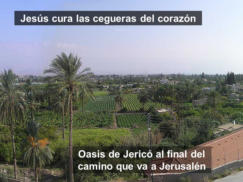 Final del sermón SERMÓN sobre la IGLESIA Este sermón es tan paradójico, que si Jesús no nos abre los ojos de la FE, no lo podremos entender Jericó