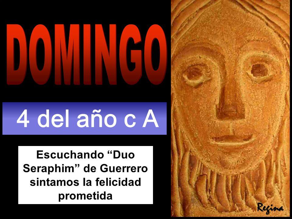 Escuchando Duo Seraphim de Guerrero sintamos la felicidad prometida 4 del año c A Regina