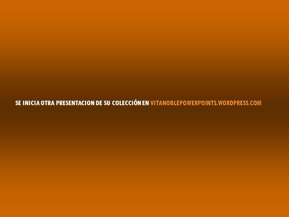 SE INICIA OTRA PRESENTACION DE SU COLECCIÓN EN VITANOBLEPOWERPOINTS.WORDPRESS.COM