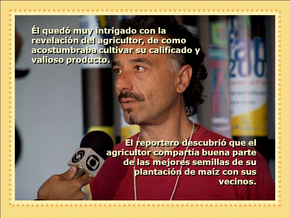 En una ocasión de esas, un reportero de TV abordó al agricultor después de la tradicional colocación de la faja de campeón!