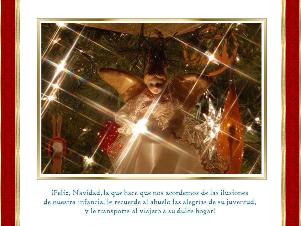 ¿Qué es la Navidad? Es la ternura del pasado, el valor del presente y la esperanza del futuro. Es el deseo más sincero de que cada taza se rebose con