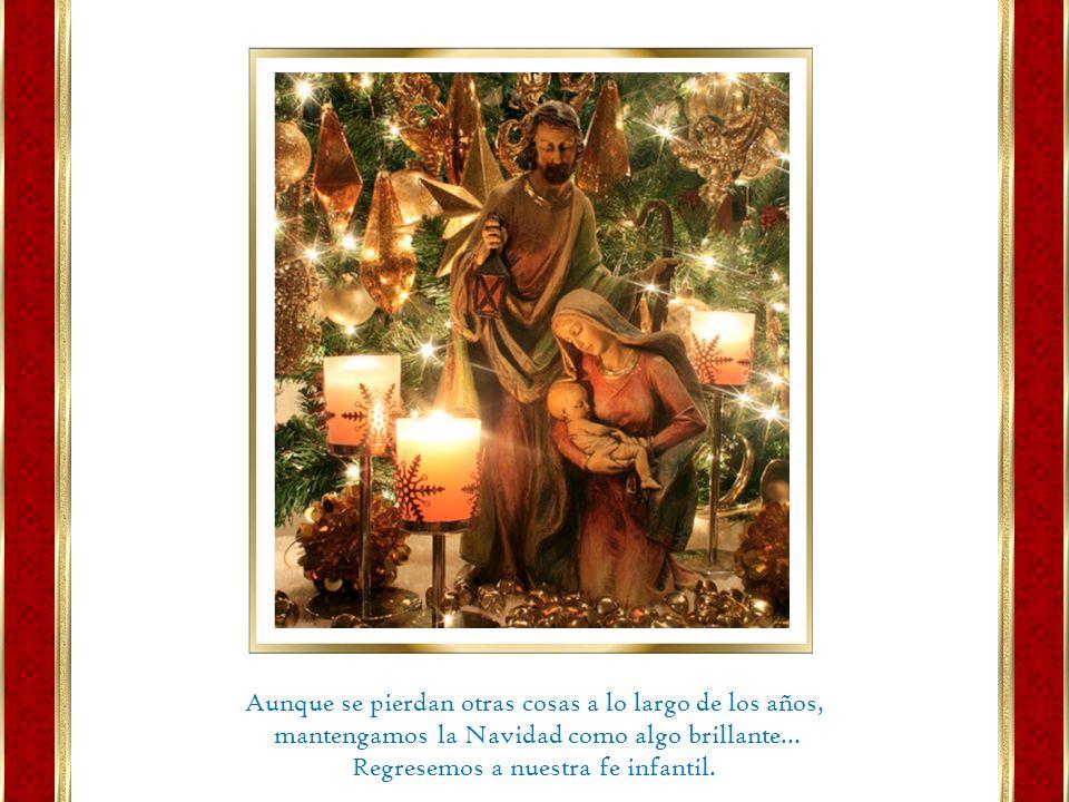 ¡Feliz, Navidad, la que hace que nos acordemos de las ilusiones de nuestra infancia, le recuerde al abuelo las alegrías de su juventud, y le transport