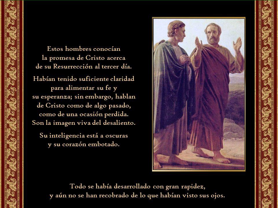 Los discípulos de Emaús constituyen un ejemplo de los creyentes que detienen su creencia ante el fenómeno de la muerte. Al parecer, la esperanza de la