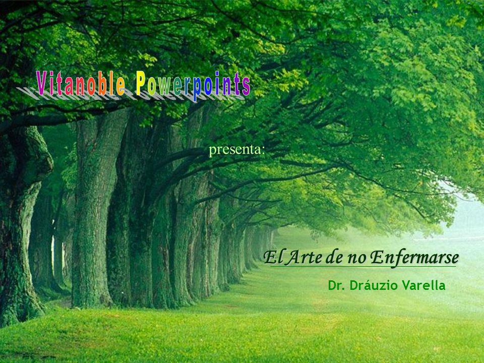 El Arte de no Enfermarse Dr. Dráuzio Varella presenta: