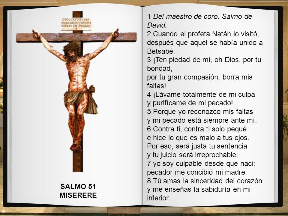 Ahora Josefa, adora mis Llagas, bésalas y reza el Miserere…