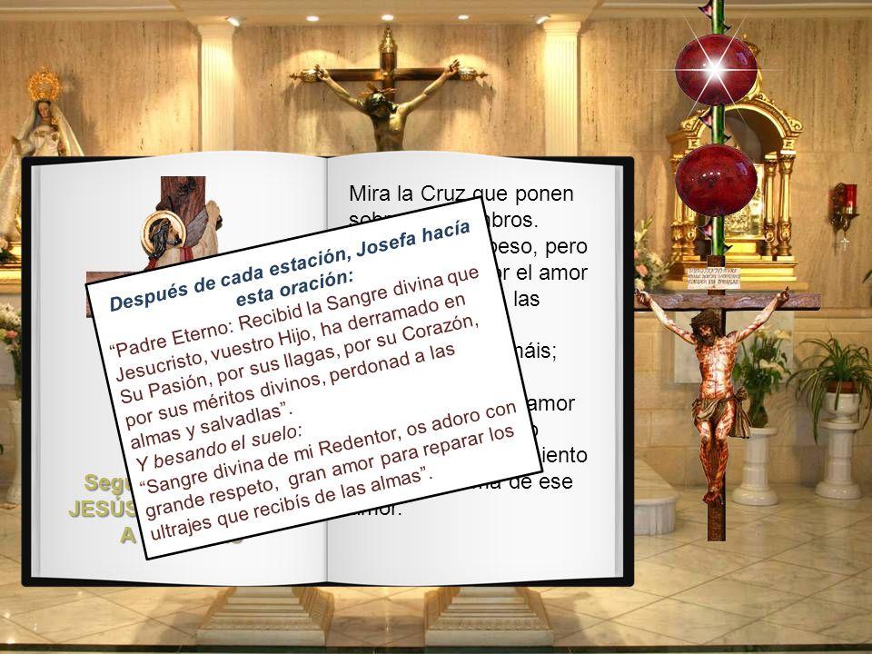 Segunda Estación: JESÚS CON LA CRUZ A CUESTAS Mira la Cruz que ponen sobre mis hombros.