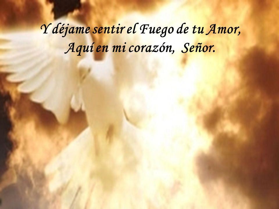 Bautízame Señor con tu Espíritu, Bautízame, bautízame Señor.