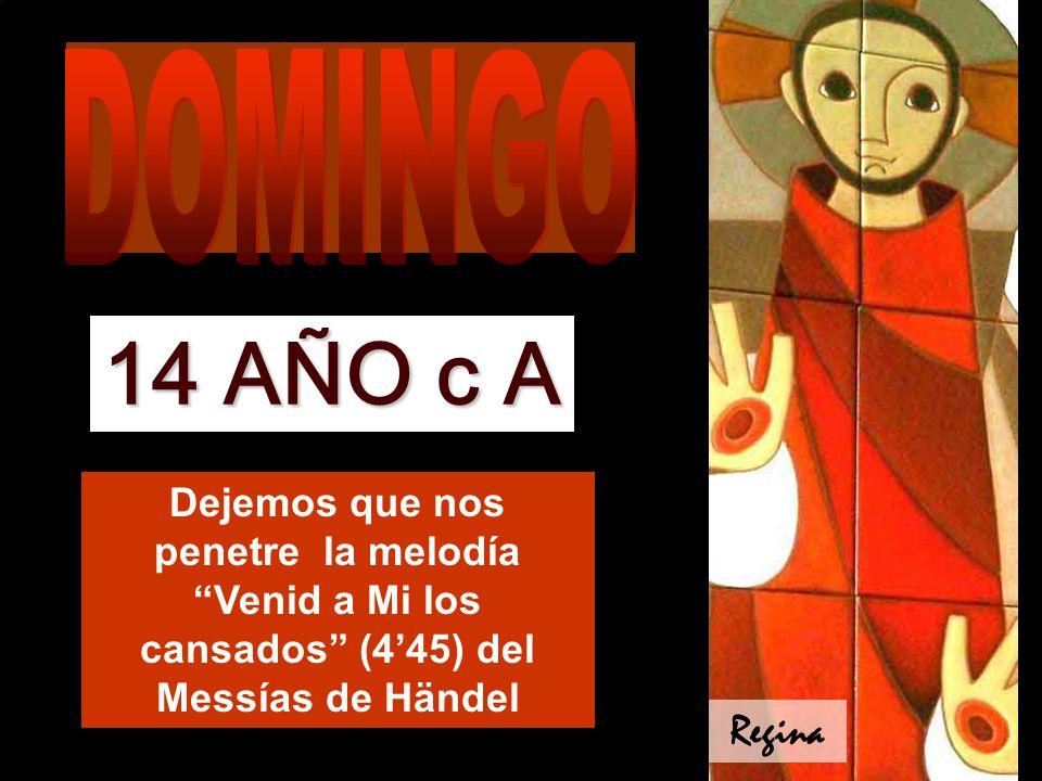 Dejemos que nos penetre la melodía Venid a Mi los cansados (445) del Messías de Händel 14 AÑO c A Regina