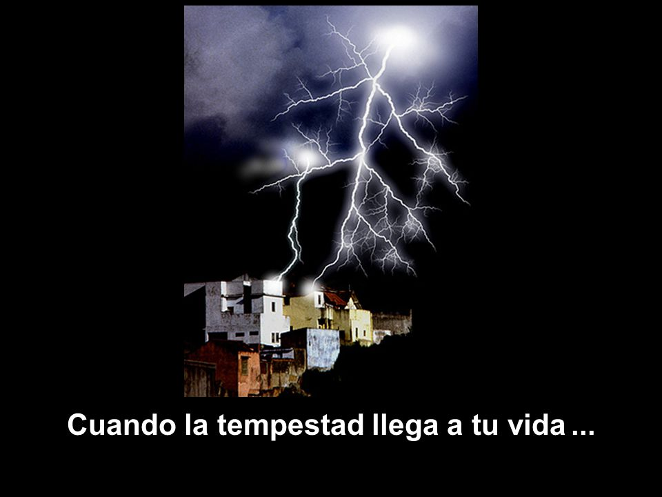 Cuando la tempestad llega a tu vida...