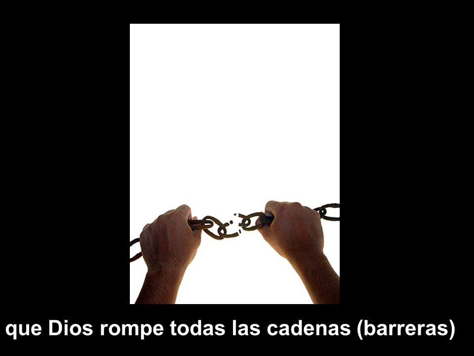 www.vitanoblepowerpoints.net que Dios rompe todas las cadenas (barreras)