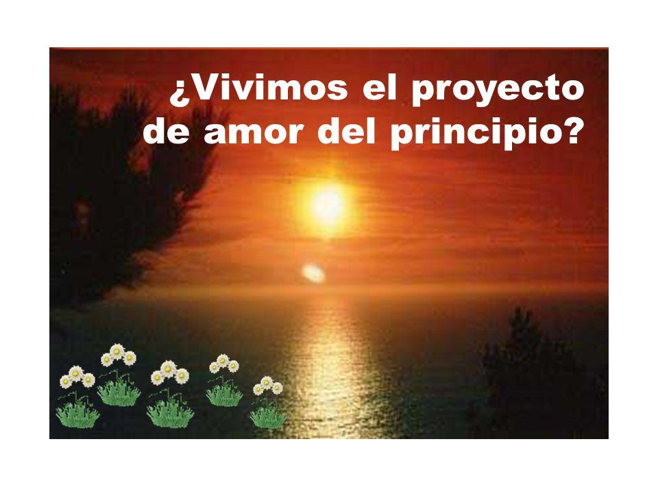 ¿Vivimos el proyecto de amor del principio?