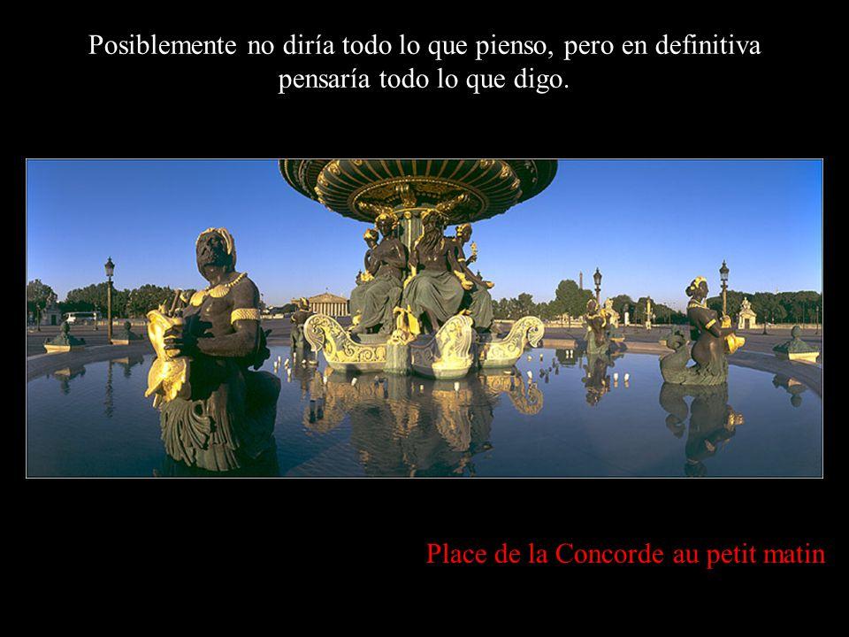 Place de la Concorde, au crépuscule… Si por un instante Dios se olvidara de que soy una marioneta de trapo y me regalara un trozo de vida, aprovecharí