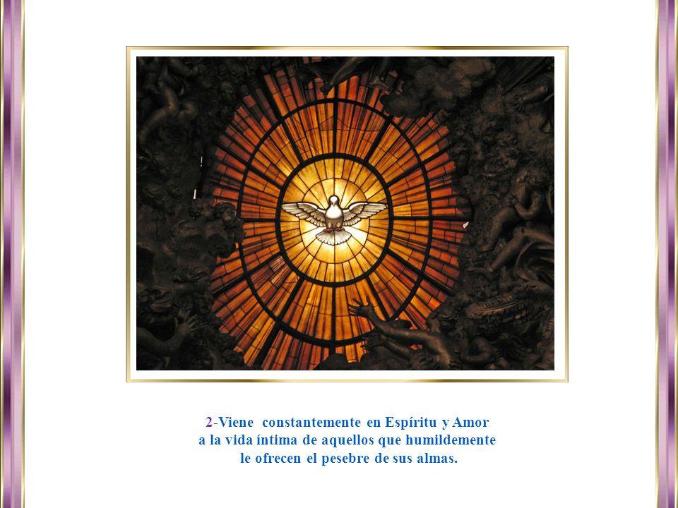 www.vitanoblepowerpoints.net 2-Viene constantemente en Espíritu y Amor a la vida íntima de aquellos que humildemente le ofrecen el pesebre de sus almas.