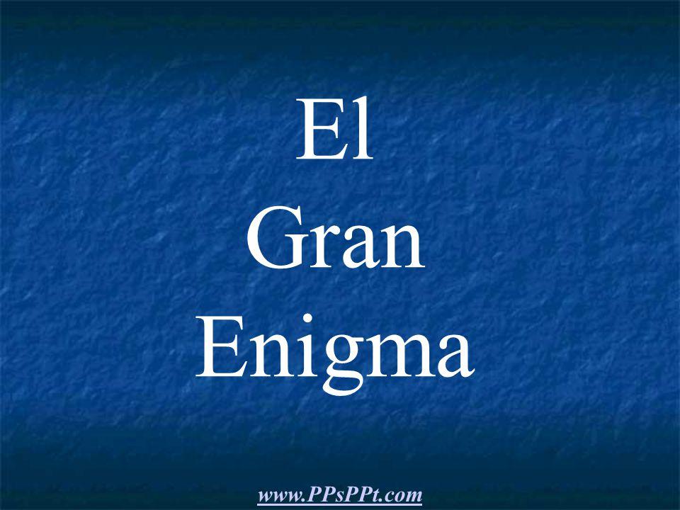 El Gran Enigma www.PPsPPt.com