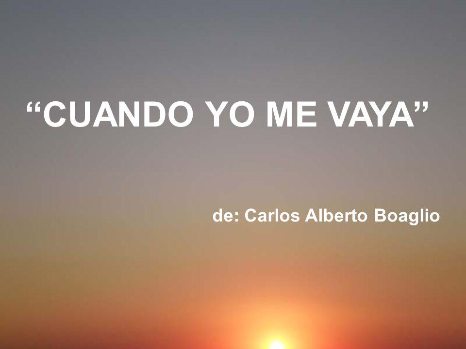 Carlos Boaglio www.vitanoblepowerpoints.net Esta poesía ha recorrido el mundo con algunos errores. En ese trayecto, su creador figura, en muchas págin