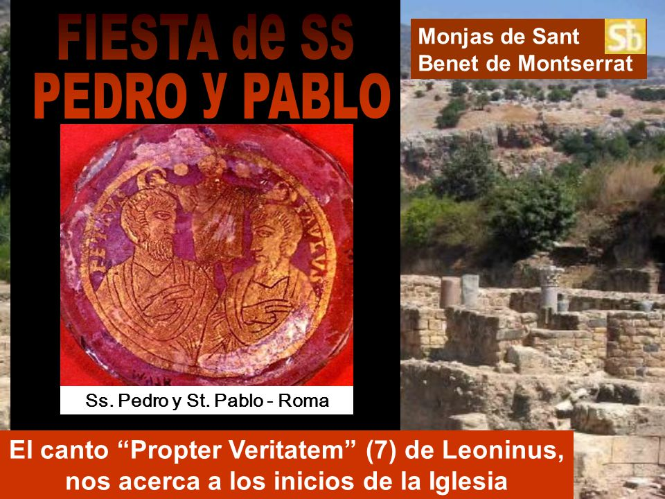 Monjas de Sant Benet de Montserrat El canto Propter Veritatem (7) de Leoninus, nos acerca a los inicios de la Iglesia Ss.