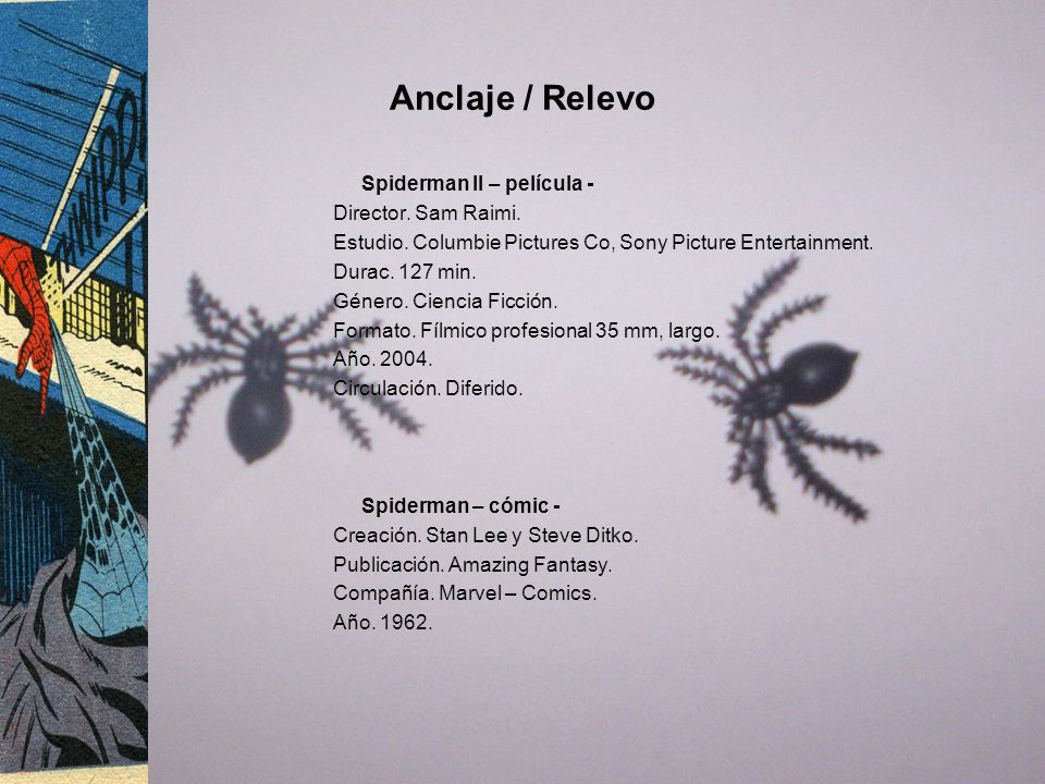 Anclaje / Relevo Spiderman II – película - Director.