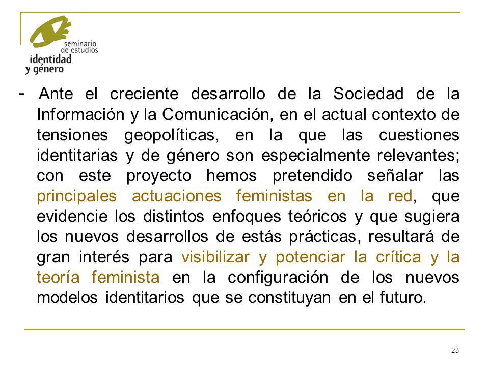 23 - Ante el creciente desarrollo de la Sociedad de la Información y la Comunicación, en el actual contexto de tensiones geopolíticas, en la que las c