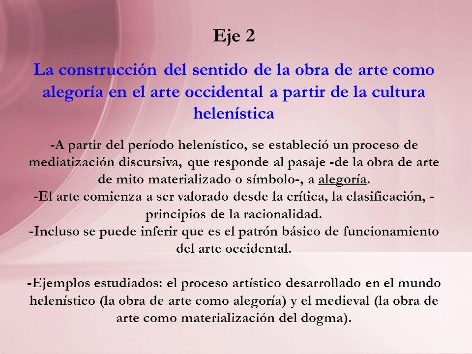 Eje 3 El vínculo entre el arte y el poder y su relación en la construcción de sentido de la obra de arte.