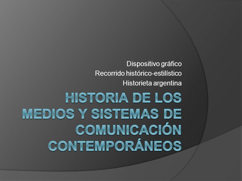 Dispositivo gráfico Recorrido histórico-estilístico Historieta argentina