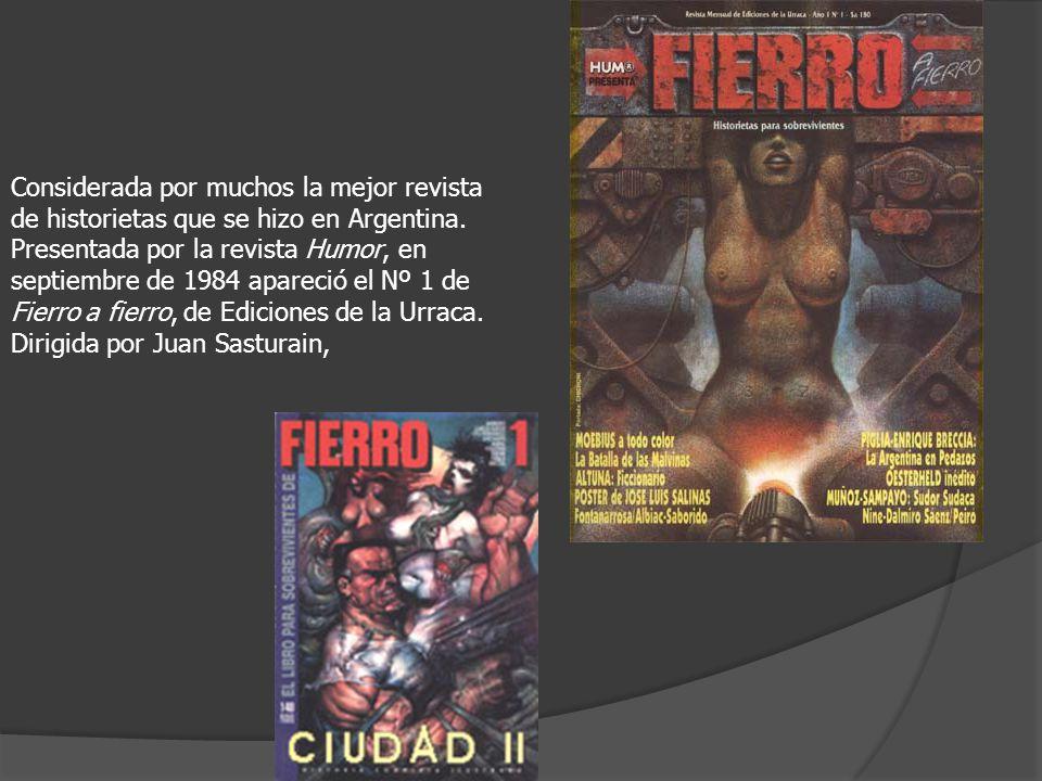 Considerada por muchos la mejor revista de historietas que se hizo en Argentina.