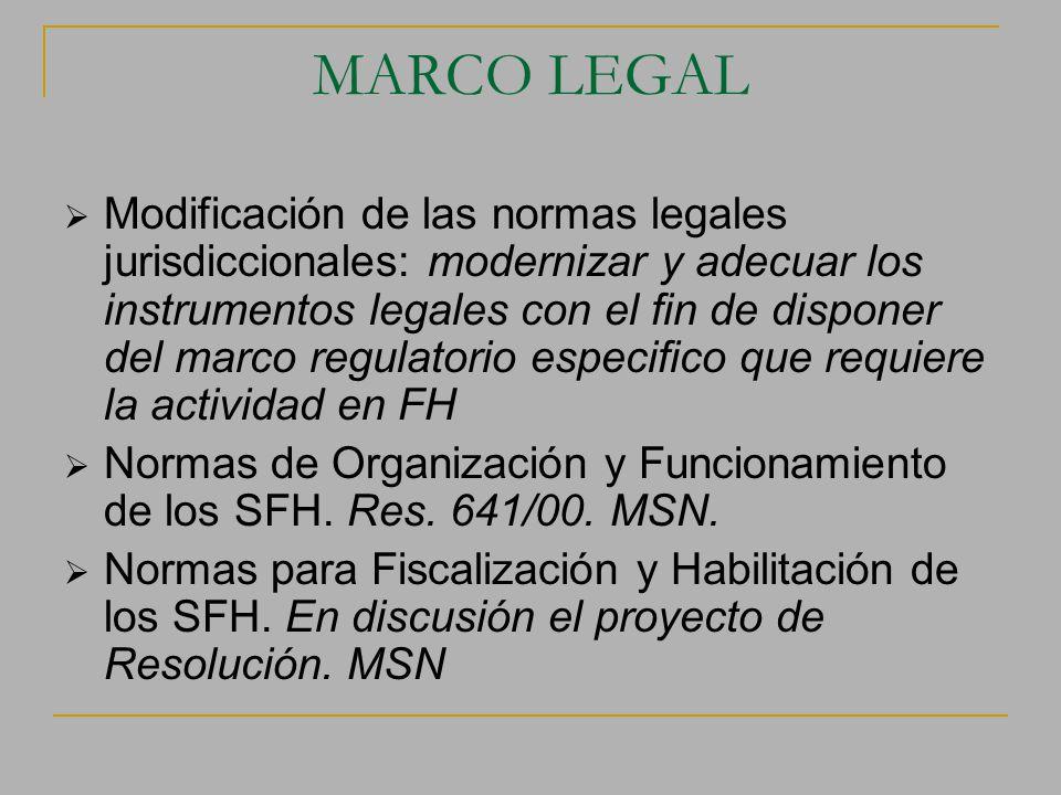 MARCO LEGAL Modificación de las normas legales jurisdiccionales: modernizar y adecuar los instrumentos legales con el fin de disponer del marco regula