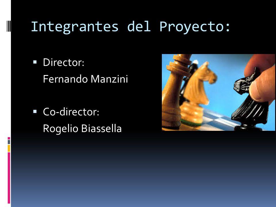Integrantes del Proyecto: Director: Fernando Manzini Co-director: Rogelio Biassella