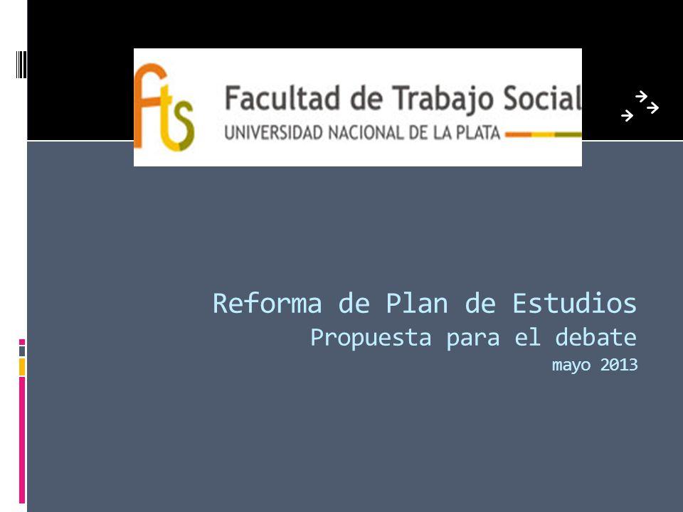 Reforma de Plan de Estudios Propuesta para el debate mayo 2013