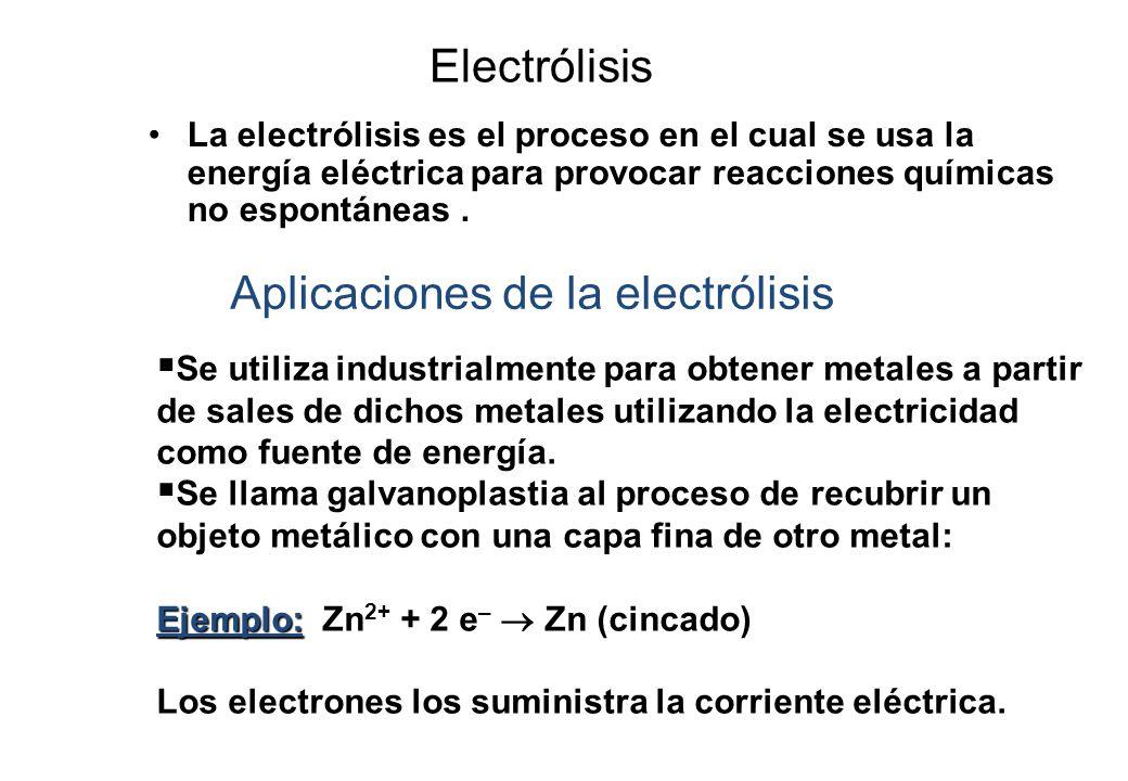 Electrólisis La electrólisis es el proceso en el cual se usa la energía eléctrica para provocar reacciones químicas no espontáneas. Aplicaciones de la