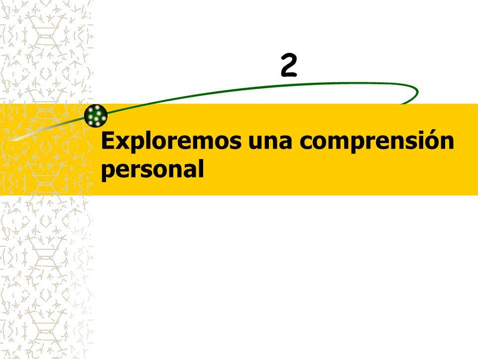 Exploremos una comprensión personal 2