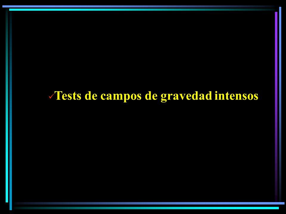 Tests de campos de gravedad intensos