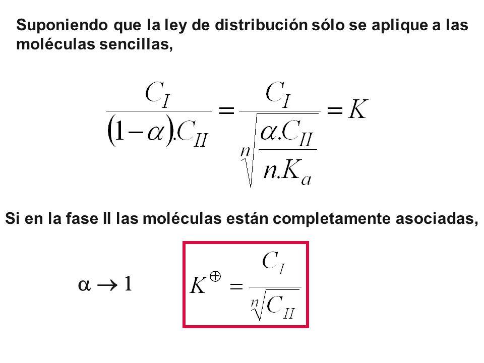 Suponiendo que la ley de distribución sólo se aplique a las moléculas sencillas, Si en la fase II las moléculas están completamente asociadas,