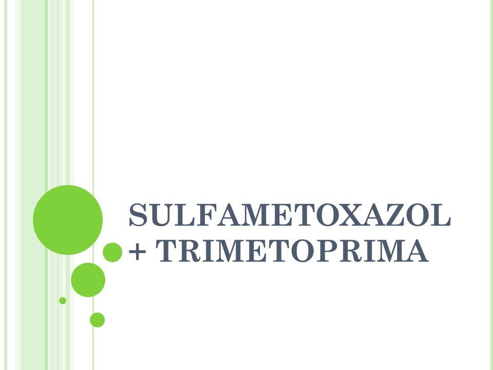 SULFAMETOXAZOL + TRIMETOPRIMA
