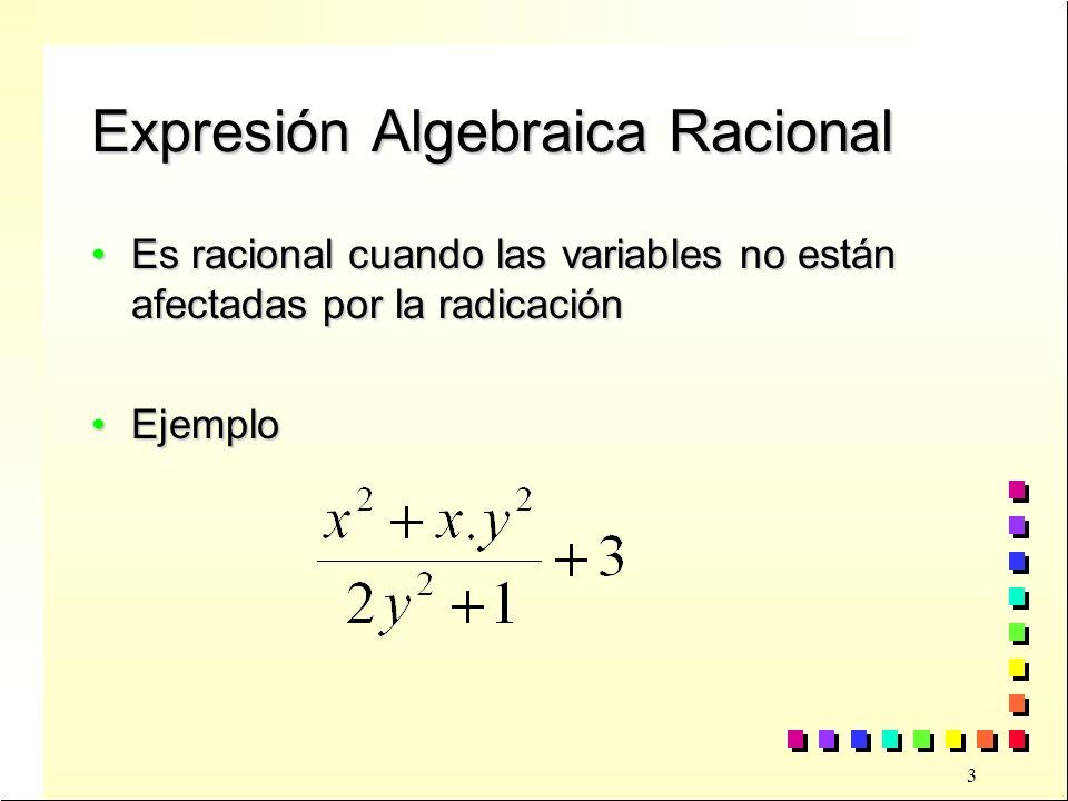 4 Expresión Algebraica Irracional Es irracional cuando las variables están afectadas por la radicaciónEs irracional cuando las variables están afectadas por la radicación EjemploEjemplo