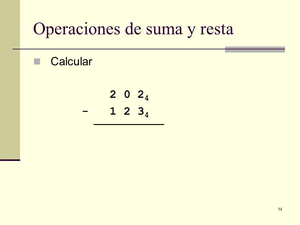 14 Operaciones de suma y resta Calcular 2 0 2 4 - 1 2 3 4
