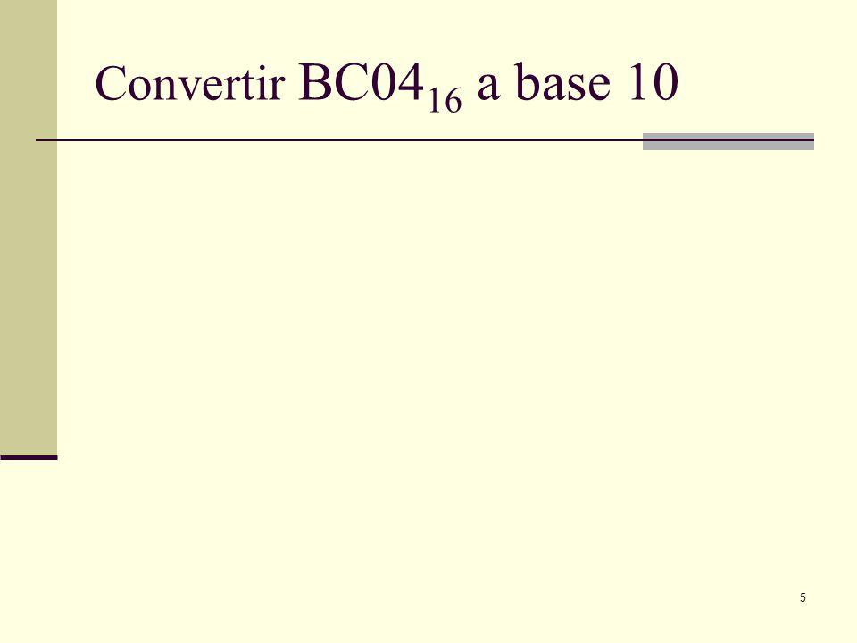 5 Convertir BC04 16 a base 10