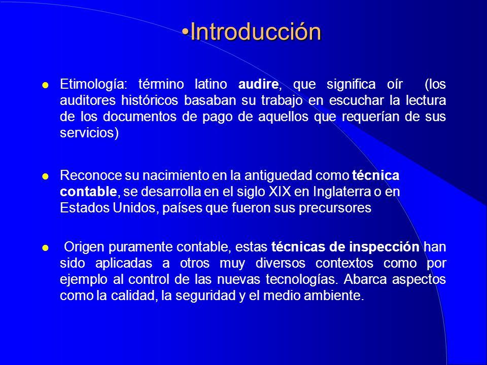 IntroducciónIntroducción l Etimología: término latino audire, que significa oír (los auditores históricos basaban su trabajo en escuchar la lectura de