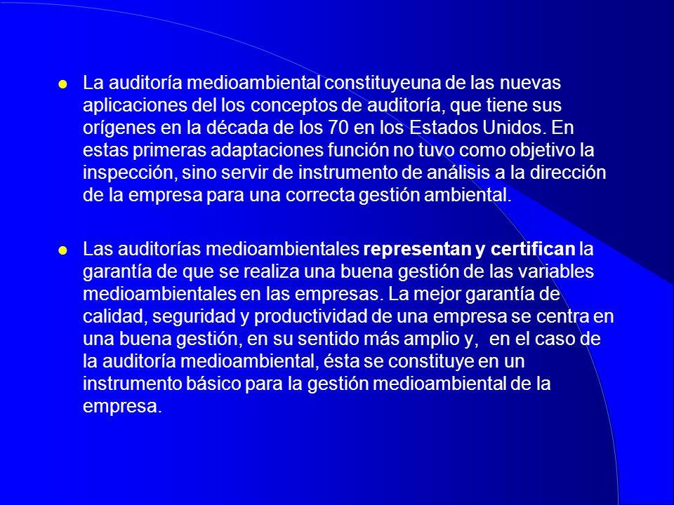 l La auditoría medioambiental constituyeuna de las nuevas aplicaciones del los conceptos de auditoría, que tiene sus orígenes en la década de los 70 e