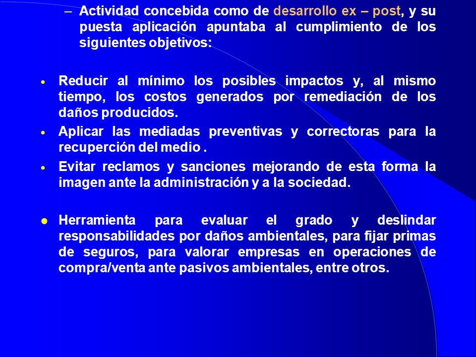 –Actividad concebida como de desarrollo ex – post, y su puesta aplicación apuntaba al cumplimiento de los siguientes objetivos: Reducir al mínimo los