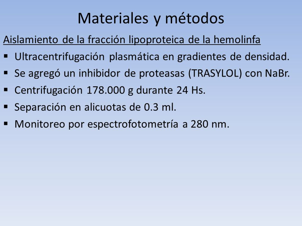 Materiales y métodos Aislamiento de la fracción lipoproteica de la hemolinfa Ultracentrifugación plasmática en gradientes de densidad. Se agregó un in