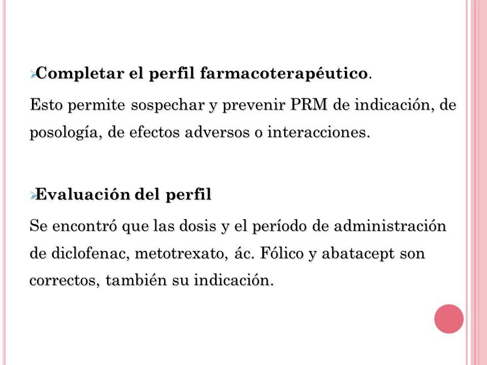 Completar el perfil farmacoterapéutico Completar el perfil farmacoterapéutico.
