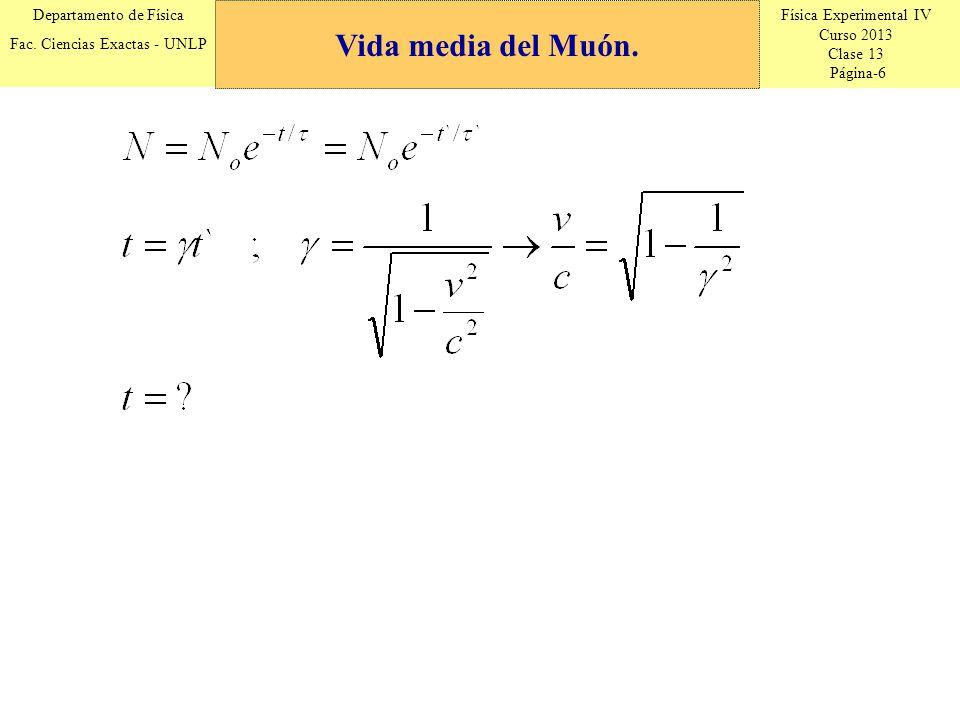 Física Experimental IV Curso 2013 Clase 13 Página-6 Departamento de Física Fac. Ciencias Exactas - UNLP Vida media del Muón.