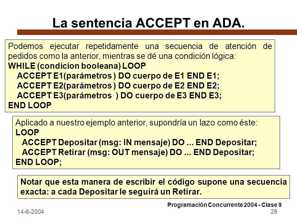 14-6-200426 La sentencia ACCEPT en ADA. Podemos ejecutar repetidamente una secuencia de atención de pedidos como la anterior, mientras se dé una condi