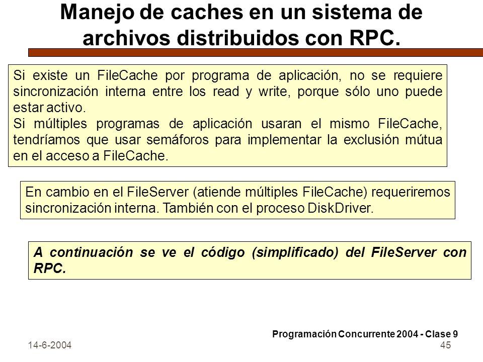14-6-200445 Manejo de caches en un sistema de archivos distribuidos con RPC. Si existe un FileCache por programa de aplicación, no se requiere sincron