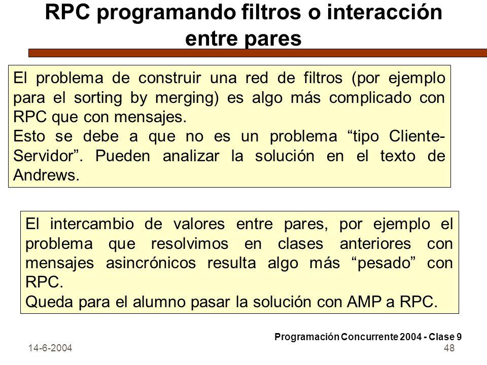 14-6-200448 RPC programando filtros o interacción entre pares El problema de construir una red de filtros (por ejemplo para el sorting by merging) es