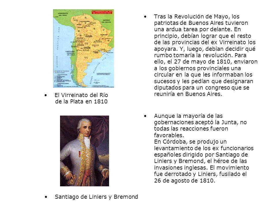 Tras la Revolución de Mayo, los patriotas de Buenos Aires tuvieron una ardua tarea por delante.
