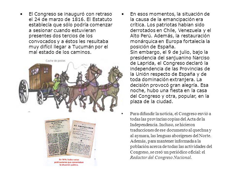 El Congreso se inauguró con retraso el 24 de marzo de 1816.